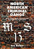 North American Criminal Gangs : Street, Prison, Outlaw Motorcycle and Drug Trafficking Organizations, , 1611630711