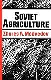 Soviet Agriculture, Zhores A. Medvedev, 0393335232