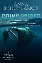 Going Under (A Titan World Novel)