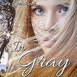 In Gray | Sara J. Bernhardt
