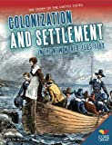 img - for Colonization and Settlement in the New World: 1585-1763 (The Story of the United States) book / textbook / text book