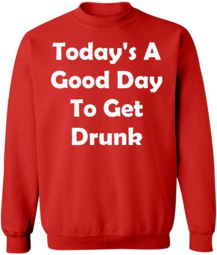 Sweatshirt Red Todays A Good Day to Get Drunk Funny St Patricks Day