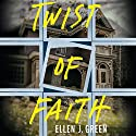 Twist of Faith Audiobook by Ellen J. Green Narrated by Angela Dawe