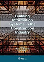 Building Information Systems in the Construction Industry Front Cover