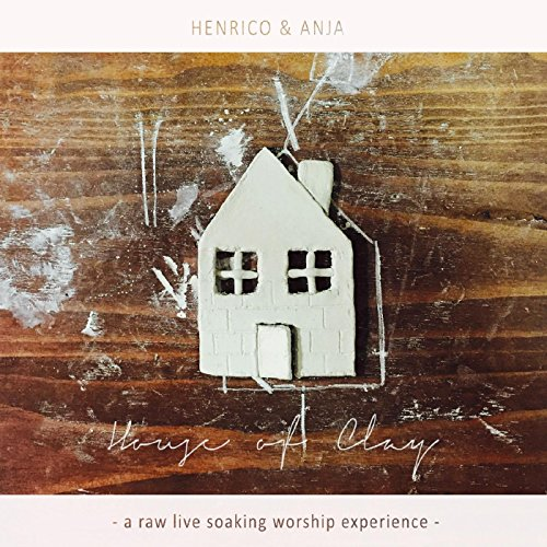 Worship House (House of Clay- a Raw Live Soaking Worship Experience)
