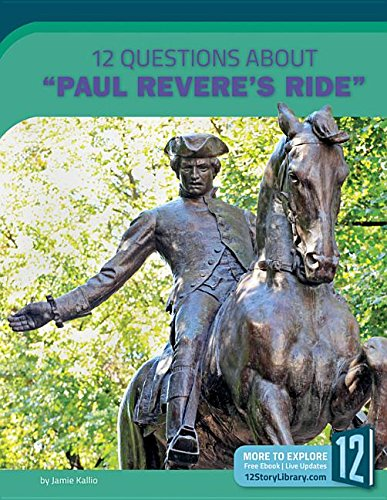 12 Questions About Paul Revere's Ride (Examining Primary Sources)