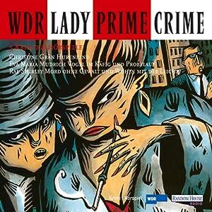 Lady Prime Crime. Fünf Kriminalhörspiele Hörspiel