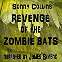 Revenge of the Zombie Bats Audiobook by Sonny Collins Narrated by James Simenc
