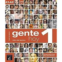 Gente hoy. Libro del alumno. Per le Scuole superiori. Con CD Audio. Con espansione online: Gente Hoy 1 - Libro del Alumno (+ CD)