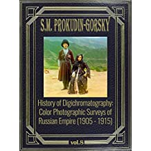 History of Digichromatography: Color Photographic Surveys of Russian Empire (1905 - 1915), vol. 8