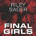 Final Girls Hörbuch von Riley Sager Gesprochen von: Stephanie Cannon