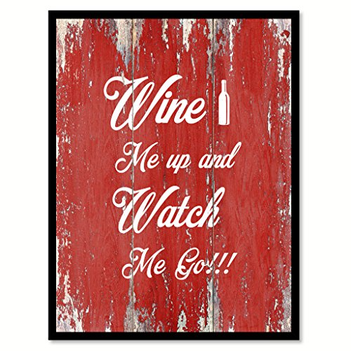 Wine me up and watch me go Quote Saying Gift Ideas Home Décor Wall Art
