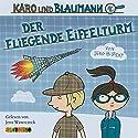 Der fliegende Eiffelturm (Karo und Blaumann 1) Hörbuch von Jörg Hilbert Gesprochen von: Jens Wawrczeck
