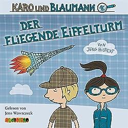 Der fliegende Eiffelturm (Karo und Blaumann 1)