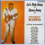 Let's Hide Away and Dance Away With Freddie King: Strictly Instrumental