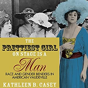 The Prettiest Girl on Stage Is a Man Audiobook