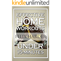 Home Workout: 15-Minute Effective Home Workouts: To Build Lean Muscle and Lose Weight (Home Workout, Home Workout Plan, Home Workout For Beginners) (Bodybuilding Series Book 5)
