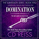 Domination: The Submission Series, Book 2 | CD Reiss