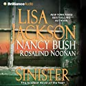 Sinister Audiobook by Lisa Jackson, Nancy Bush, Rosalind Noonan Narrated by Hillary Huber