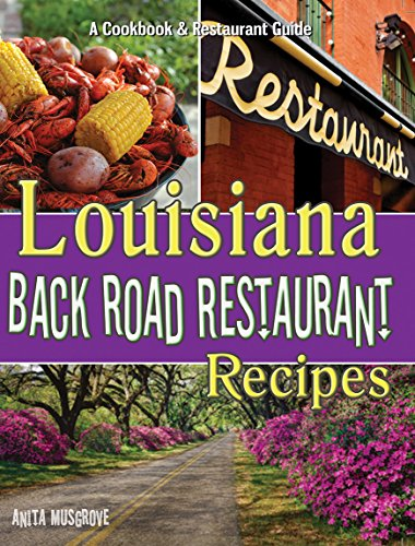 Louisiana Back Road Restaurant Recipes (State Back Road Restaurant Recipes Series) by Anita Musgrove