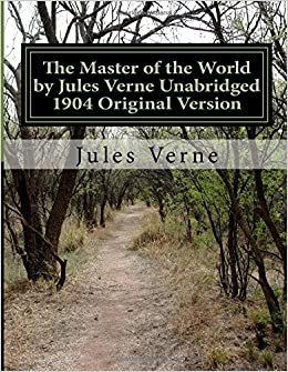 The Master of the World by Jules Verne Unabridged 1904 Original Version