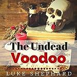 The Undead Voodoo | Luke Shephard