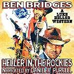 Heller in the Rockies: Luke Heller, Book 2   Ben Bridges