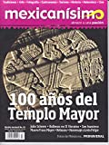 img - for Revista mexican simo. Abrazo a una pasi n. N mero 83. 100 a os del Templo Mayor book / textbook / text book