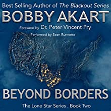 Beyond Borders Audiobook by Bobby Akart Narrated by Sean Runnette
