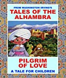 img - for Tales Of The Alhambra: Pilgrim Of Love. book / textbook / text book