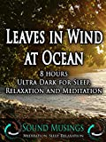 Leaves in Wind at Ocean, Ultra Dark: Meditation, Sleep, Relaxation