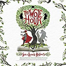 The Wolf Hour Audiobook by Sara Lewis Holmes Narrated by David de Vries, Thérèse Plummer