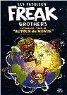 Les Fabuleux Freak Brothers, Tome 10 : Autour du monde par Shelton
