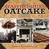 The Staffordshire Oatcake: A History