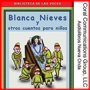 Blanca Nieves y Otros Cuentos [Snow White and Other Tales] Audiobook