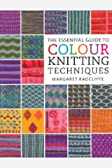 The Essential Guide to Colour Knitting Techniques by Margaret Radcliffe (2009-08-28) Paperback