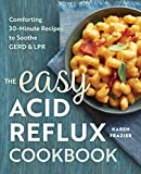 The Easy Acid Reflux Cookbook: Comforting 30-Minute