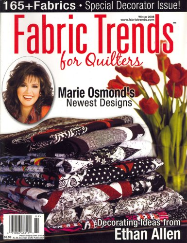 Fabric Trends, For Quilters, Winter 2008 - Trends Magazine Fabric