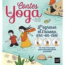 L'ogresse et l'oiseau arc-en-ciel (Contes du yoga) (French Edition)