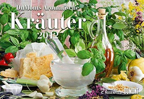 DuMonts Aromatische Kräuter- Kalender 2012