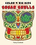 img - for Color 4 Big Kids - Sugar Skulls Vol 1 (Volume 1) book / textbook / text book
