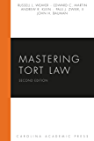 Mastering Tort Law, Second Edition (Carolina Academic Press Mastering Series)