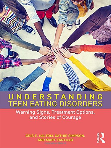 Understanding Teen Eating Disorders: Warning Signs, Treatment Options, and Stories of Courage