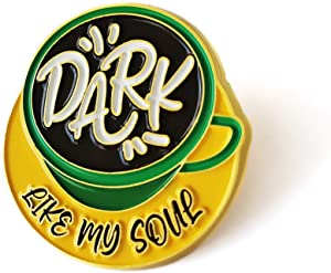 Funny Coffee Gifts for Coffee Lovers Men Women - Dark Like My Soul Coffee Cup Enamel Lapel Pin Badge - Charm Coffee Lover Pin Gifts for Jackets/Bags/Hat Decor