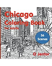 Chicago Coloring Book for Adults: Travel and Color - Magnificent Mile, the Marina Towers, London House, the Riverwalk, the Loop, the Pepper Canister, Michigan Avenue Bridge, Chicago Board of Trade Building, Aqua Tower and Clark Street