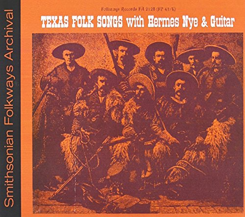 Price comparison product image Texas Folk Songs With Hermes Nye & Guitar