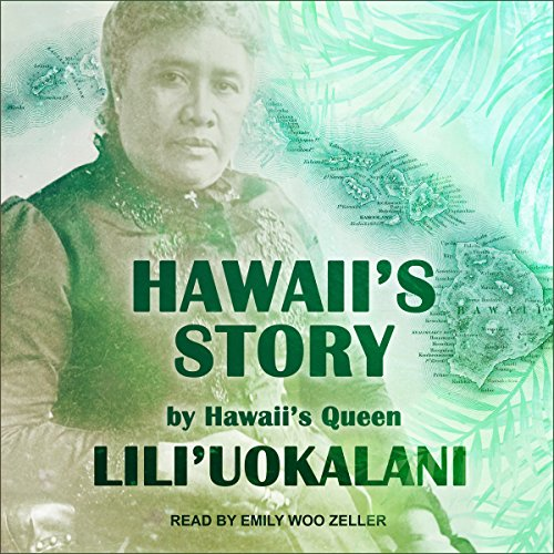 Hawaii's Story by Hawaii's Queen by Tantor Audio