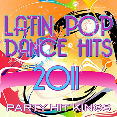 Latin Pop Dance Hits 2011 ()
