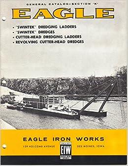 Eagle Swintek Dredges Revolving Cutter Head Dredging Ladders Catalog Brochure Paperback 1968