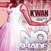 No Shade: The Hood Rat Novels, Book 6   K'wan